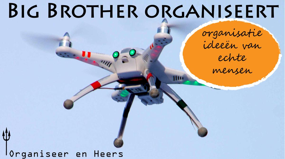 Big brother organiseert